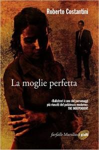 """""""La Moglie Perfetta"""" di Roberto Costantini"""