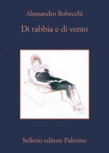 """""""Di rabbia e di vento"""" di Alessandro Robecchi"""