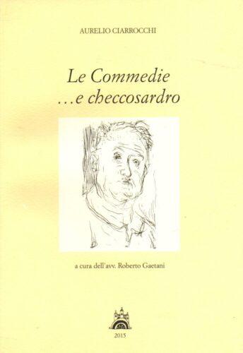 Aurelio Ciarrocchi Le Commedie e checcosardro